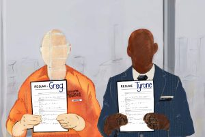 Drawing of two men holding up resumes -- on the left is a white man in a prison jumpsuit, named Greg; the other is a Black man in a business suit, named Tyrone.