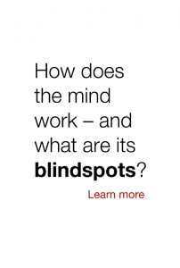 How does the mind work -- and how can we outsmart its blindspots?